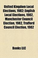 United Kingdom Local Elections, 1982: English Local Elections, 1982, Manchester Council Election, 1982, Trafford Council Election, 1982