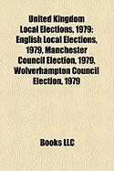 United Kingdom Local Elections, 1979: English Local Elections, 1979, Manchester Council Election, 1979, Wolverhampton Council Election, 1979