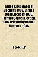 United Kingdom Local Elections, 1986: English Local Elections, 1986, Trafford Council Election, 1986, Bristol City Council Elections, 1986