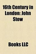 16th Century in London: John Stow