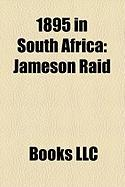 1895 in South Africa: Jameson Raid