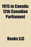 1915 in Canada: 12th Canadian Parliament