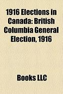 1916 Elections in Canada: British Columbia General Election, 1916