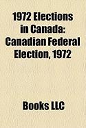 1972 Elections in Canada: Canadian Federal Election, 1972