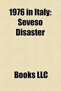 1976 in Italy: Seveso Disaster