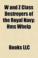 W and Z Class Destroyers of the Royal Navy: HMS Whelp