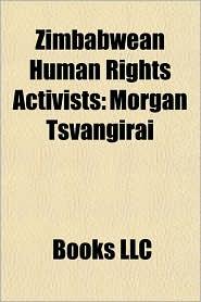 Zimbabwean Human Rights Activists: Morgan Tsvangirai