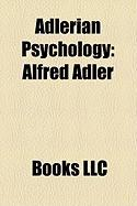 Adlerian Psychology: Alfred Adler