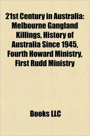 21st century in Australia: 2000s in Australia, 2010s in Australia, History of Australia since 1945, Melbourne gangland killings - Source: Wikipedia