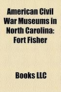 American Civil War Museums in North Carolina: Fort Fisher
