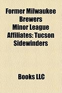 Former Milwaukee Brewers Minor League Affiliates: Tucson Sidewinders