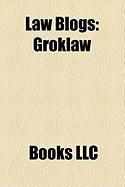 Law Blogs: Groklaw