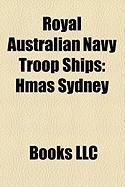 Royal Australian Navy Troop Ships: Hmas Sydney