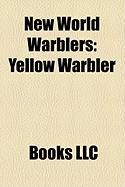 New World Warblers: Yellow Warbler