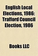 English Local Elections, 1986: Trafford Council Election, 1986