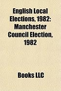 English Local Elections, 1982: Manchester Council Election, 1982