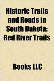 Historic Trails and Roads in South Dakota: Red River Trails