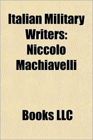 Italian Military Writers: Niccol Machiavelli