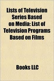 Lists of Television Series Based on Media: List of Television Programs Based on Films