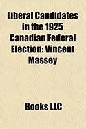 Liberal Candidates in the 1925 Canadian Federal Election: Vincent Massey