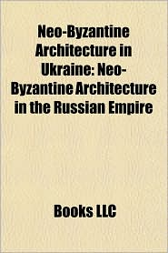 Neo-Byzantine Architecture in Ukraine: Neo-Byzantine Architecture in the Russian Empire