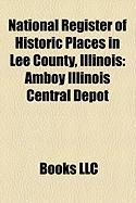 National Register of Historic Places in Lee County, Illinois: Amboy Illinois Central Depot, Nachusa House, Ronald Reagan Boyhood Home