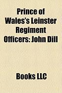 Prince of Wales's Leinster Regiment Officers: John Dill