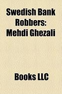 Swedish Bank Robbers: Mehdi Ghezali