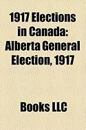 1917 Elections in Canada: Alberta General Election, 1917