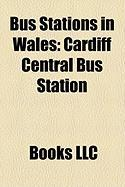 Bus Stations in Wales: Cardiff Central Bus Station