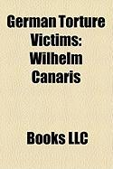 German Torture Victims: Wilhelm Canaris