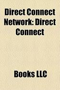Direct Connect Network: Direct Connect, Advanced Direct Connect, DC++, Valknut, Neomodus Direct Connect, Shakespeer