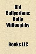 Old Collyerians: Harry Enfield, Holly Willoughby, Simon Nye, Wilfred Brown, Paul Parker, Eric Thompson, Brian John Masters