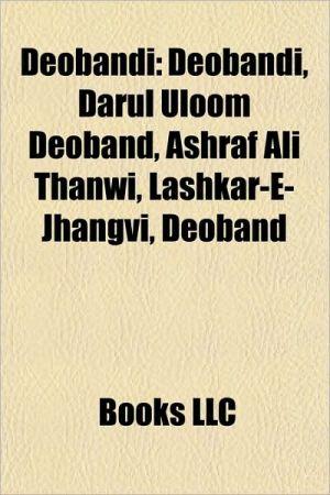 Deobandi: Madrasah, Tablighi Jamaat, Ubaidullah Sindhi, Darul Uloom Deoband, Muhammad Qasim Nanotvi, Al-Jamiatul Ahlia Darul Ulum Moinul Islam