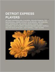 Detroit Express Players - Books Llc
