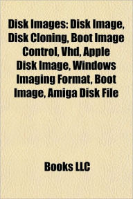 Disk Images: Disk Cloning, Disk Image Editors, Disk Image Emulators, Slipstream (Computing), Ghost, Acronis True Image - Source Wikipedia
