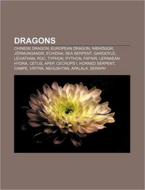 Dragons. Chinese Dragon, European Dragon, N H Ggr, J Rmungandr, Echidna, Sea Serpent, Gargoyle, Leviathan, Roc, Typhon, Python, Fafnir
