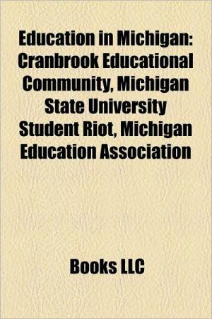 Education in Michigan: Michigan State University, Cranbrook Educational Community, Michigan High School Athletic Association