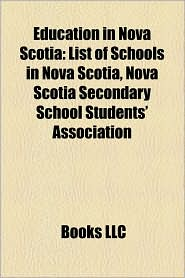 Education In Nova Scotia - Books Llc