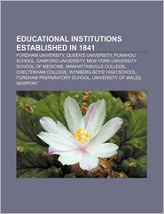 Educational Institutions Established In 1841 - Books Llc