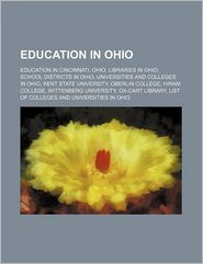 Education in Ohio: Education in Cincinnati, Ohio, Libraries in Ohio, School districts in Ohio, Universities and colleges in Ohio - Source: Wikipedia