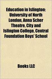 Education in Islington: City University, London, Museums in Islington, University of North London, City University London, Cass Business School - Source: Wikipedia