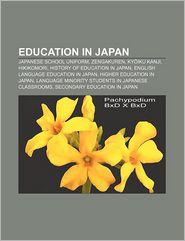 Education in Japan: Japanese school uniform, Zengakuren, Ky iku kanji, Hikikomori, History of education in Japan - Source: Wikipedia