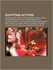 Egyptian actors: Amr Diab, Soad Hosny, Faten Hamama, Asmahan, Omar Sharif, Abdel Halim Hafez, Tamer Hosny, Nelly Mazloum, Yosra El Lozy - Source: Wikipedia