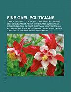 Fine Gael Politicians: John A. Costello, Joe Doyle, John Bruton, George Lee, Sean Barrett, Peter Sutherland, John Bailey, Richard Bruton
