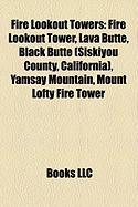 Fire Lookout Towers: Fire Lookout Tower