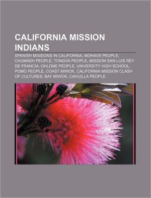 California Mission Indians: Spanish missions in California, Mohave people, Chumash people, Tongva people, Mission San Luis Rey de Francia