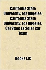 California State University, Los Angeles: California State University, Los Angeles alumni, California State University, Los Angeles faculty - Source: Wikipedia