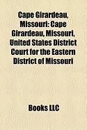 Cape Girardeau, Missouri: Cape Girardeau, Missouri, United States District Court for the Eastern District of Missouri