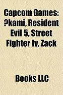 Capcom Games: Kami, Resident Evil 5, Street Fighter IV, Zack